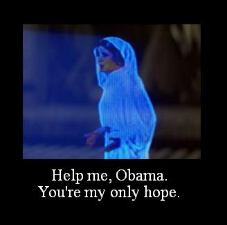 Help me, Obama. You're my only hope.