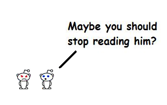 """second guy: """"Maybe you should stop reading him."""""""