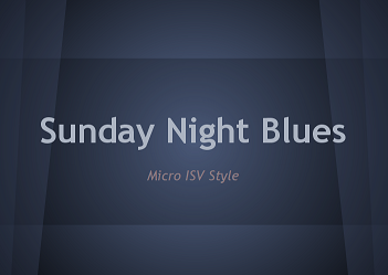 sunday night blues, micro-Isv style