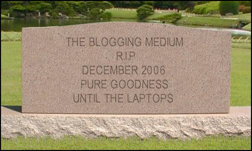 The Blogging Medium -- R.I.P.